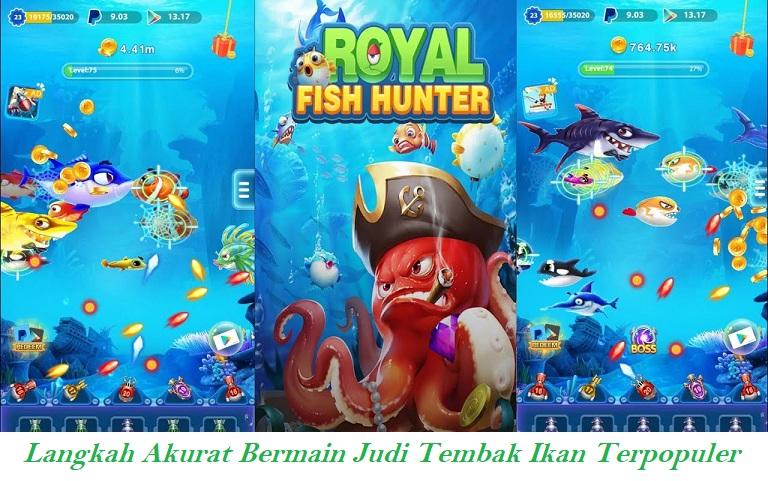 Langkah Akurat Bermain Judi Tembak Ikan Terpopuler